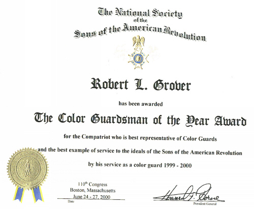 NSSAR Colorguardsman of the Year - Missouri Society, SAR Award Certificate awarded to MOSSAR Color Guard Commander Robert L. Grover during the 110thth Annual Congress NSSAR in Boston, MA June 24 - June 27, 2000